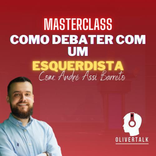 MasterClass - Como Debater com um Esquerdista