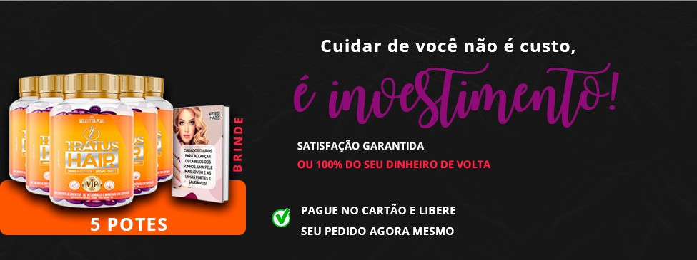 Tratus Hair ® - O Mais cobiçado do Brasil.